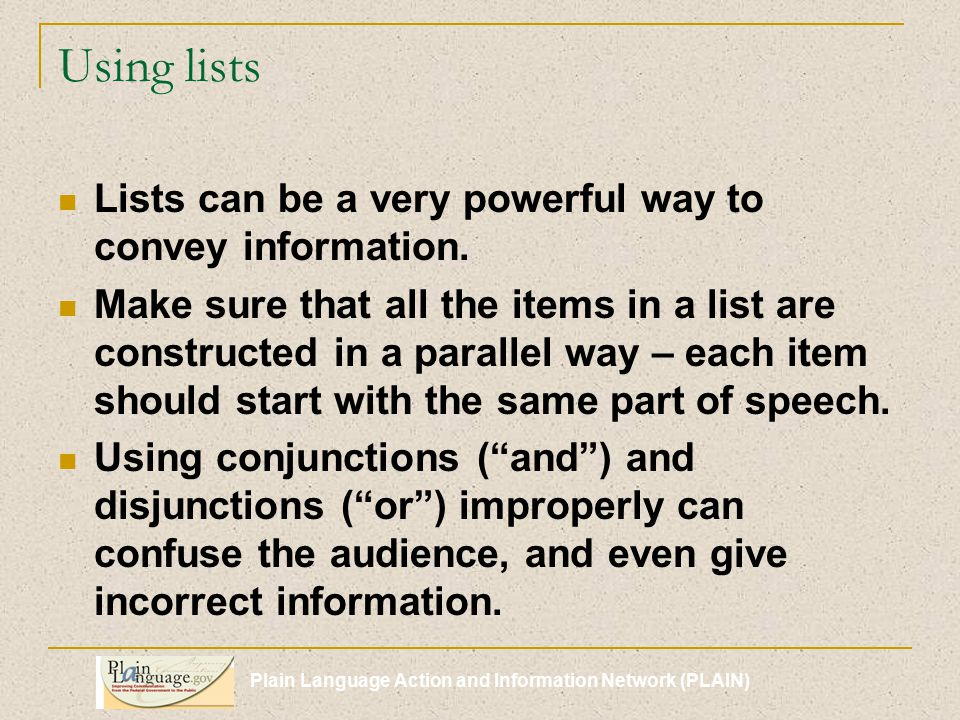 Plain Language Action and Information Network (PLAIN) Using lists Lists can be a very powerful way to convey information.