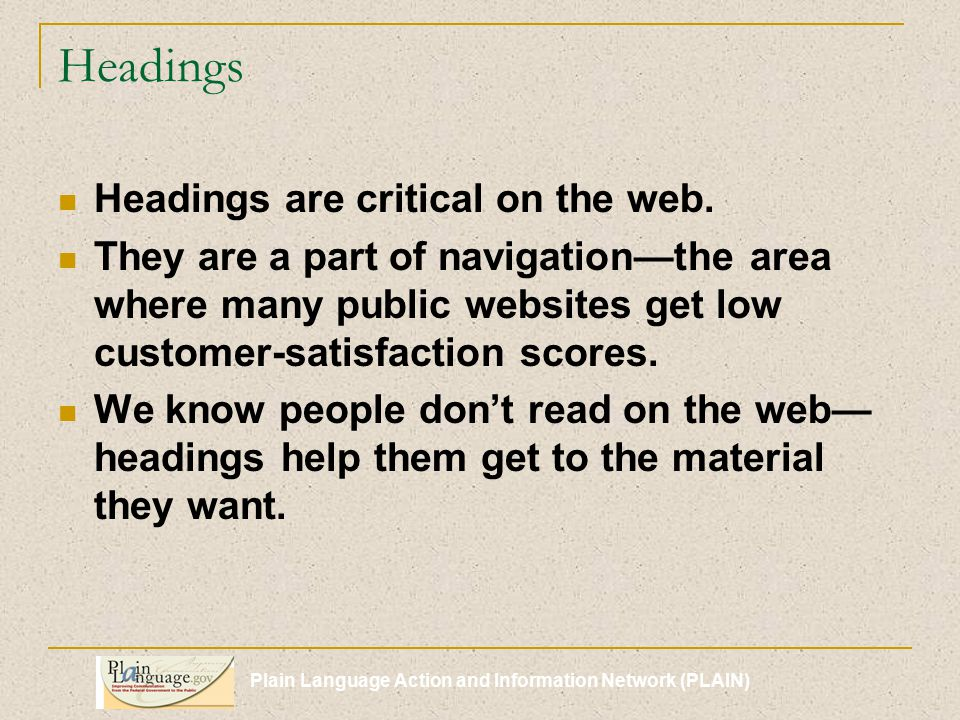 Plain Language Action and Information Network (PLAIN) Headings Headings are critical on the web.
