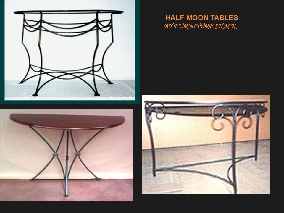 HALF MOON TABLES BY FURNITURE SHACK