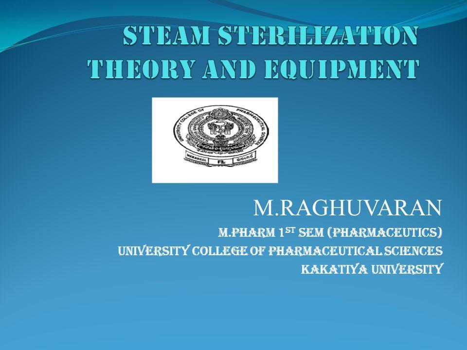 M.RAGHUVARAN M.PHARM 1 st SEM (PHARMACEUTICS) UNIVERSITY COLLEGE OF PHARMACEUTICAL SCIENCES KAKATIYA UNIVERSITY