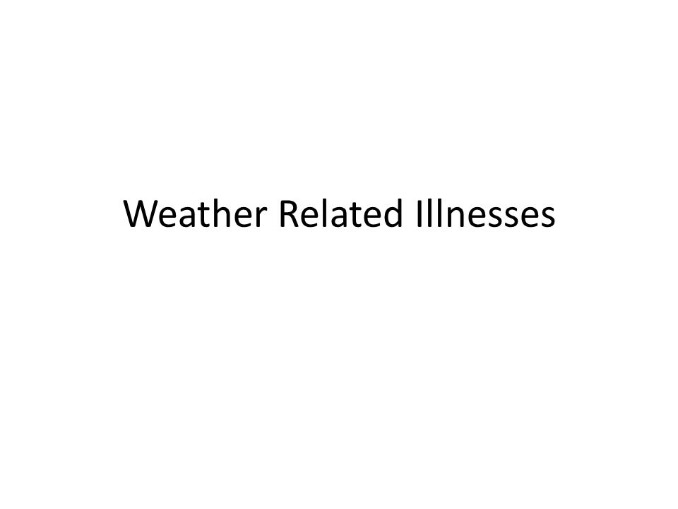 Weather Related Illnesses