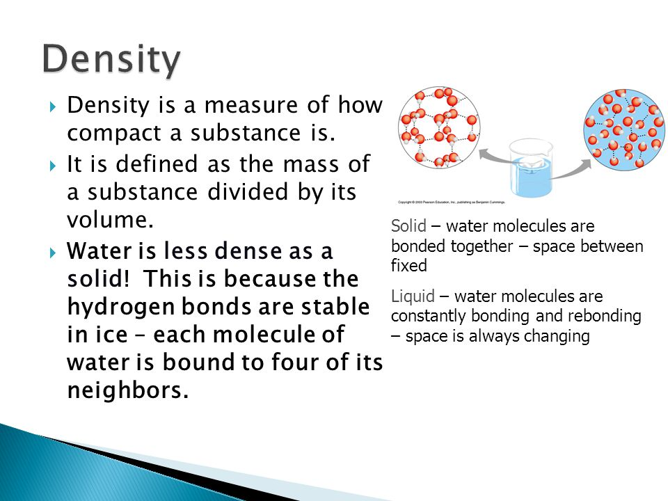  Density is a measure of how compact a substance is.
