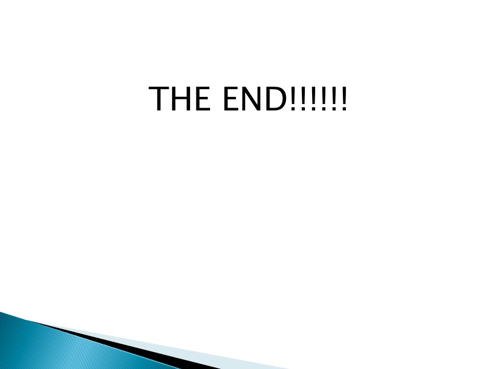 THE END!!!!!!