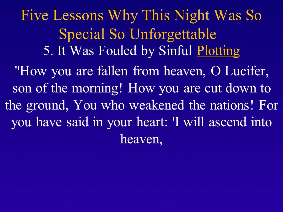Five Lessons Why This Night Was So Special So Unforgettable 5. It Was Fouled by Sinful Plotting