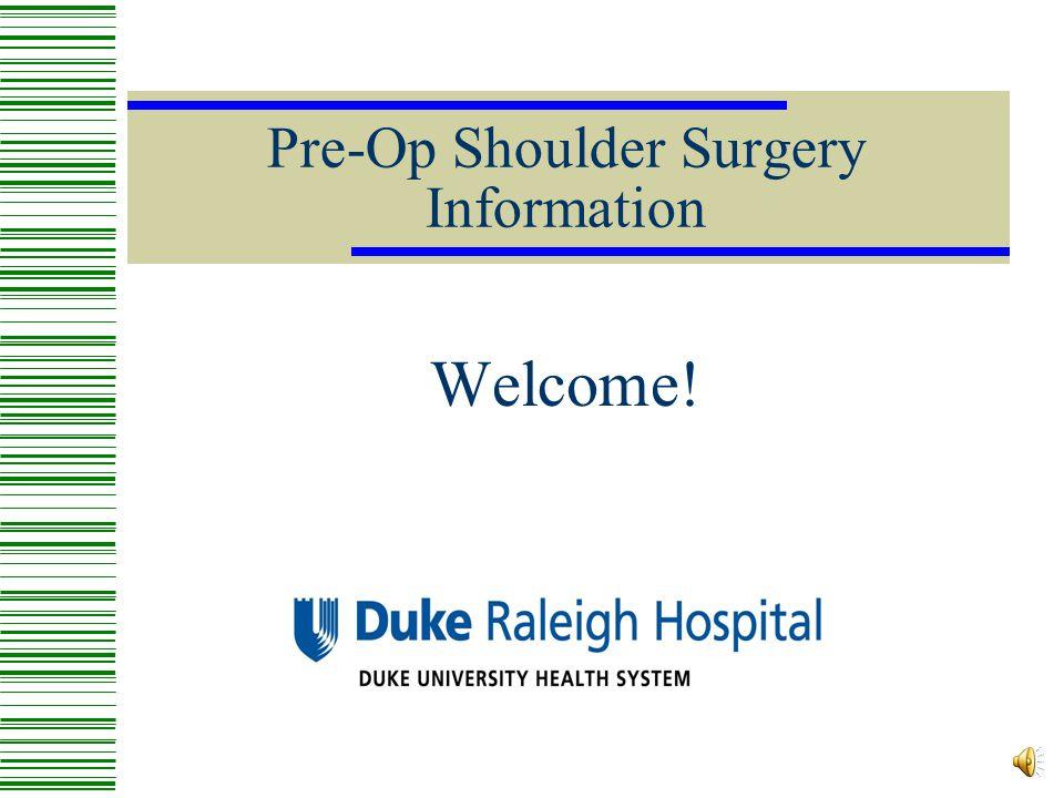 Pre-Op Shoulder Surgery Information Welcome!