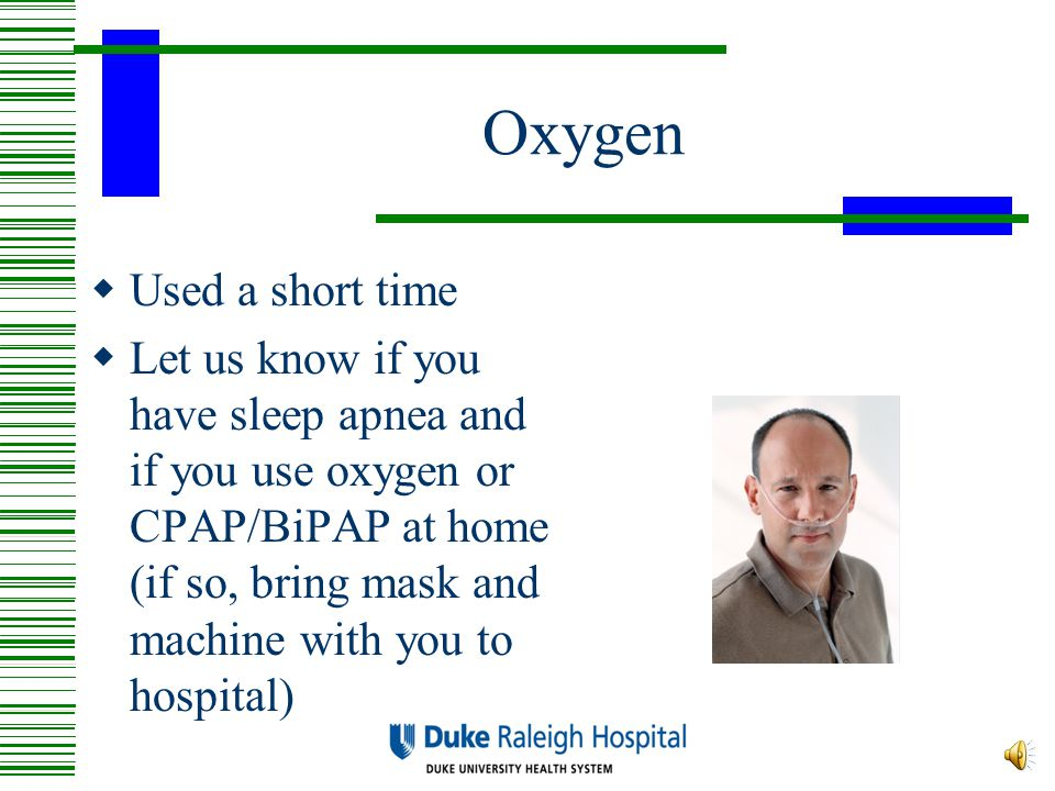 If You Are Staying Overnight… Preventing Fever and Pneumonia Incentive Spirometer Breathe in 10-12 times an hour while awake Helps to expand air sacs in lungs