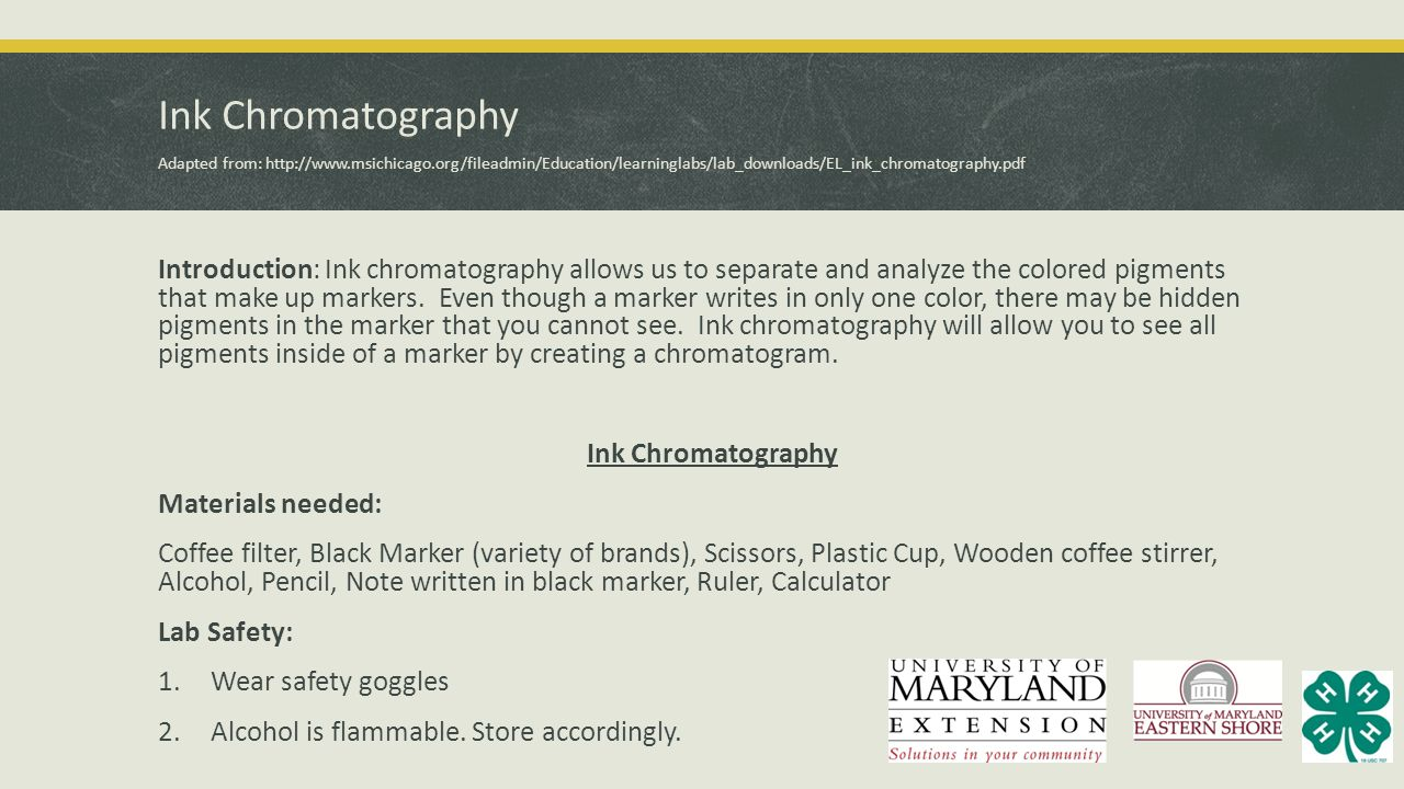 Ink Chromatography Adapted from: http://www.msichicago.org/fileadmin/Education/learninglabs/lab_downloads/EL_ink_chromatography.pdf Introduction: Ink