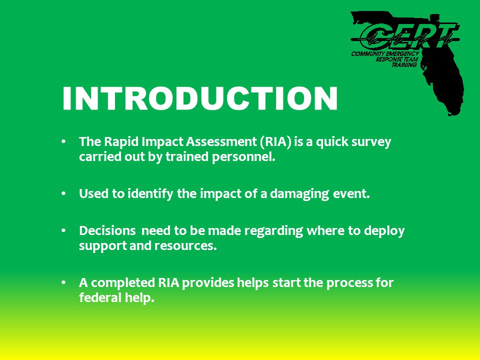 INTRODUCTION The Rapid Impact Assessment (RIA) is a quick survey carried out by trained personnel. Used to identify the impact of a damaging event. De