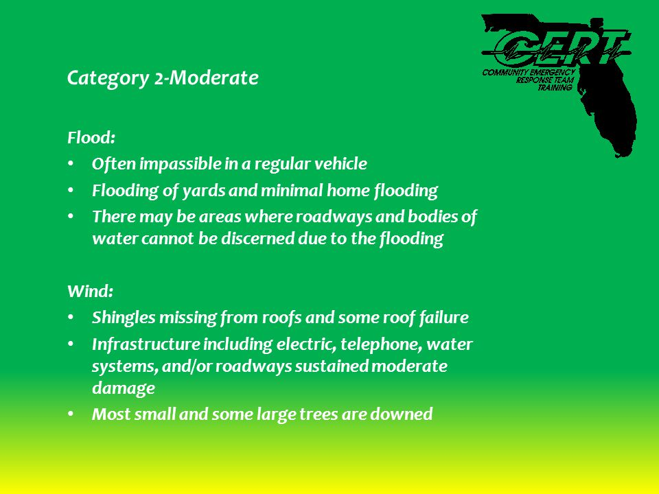 Category 2-Moderate Flood: Often impassible in a regular vehicle Flooding of yards and minimal home flooding There may be areas where roadways and bod