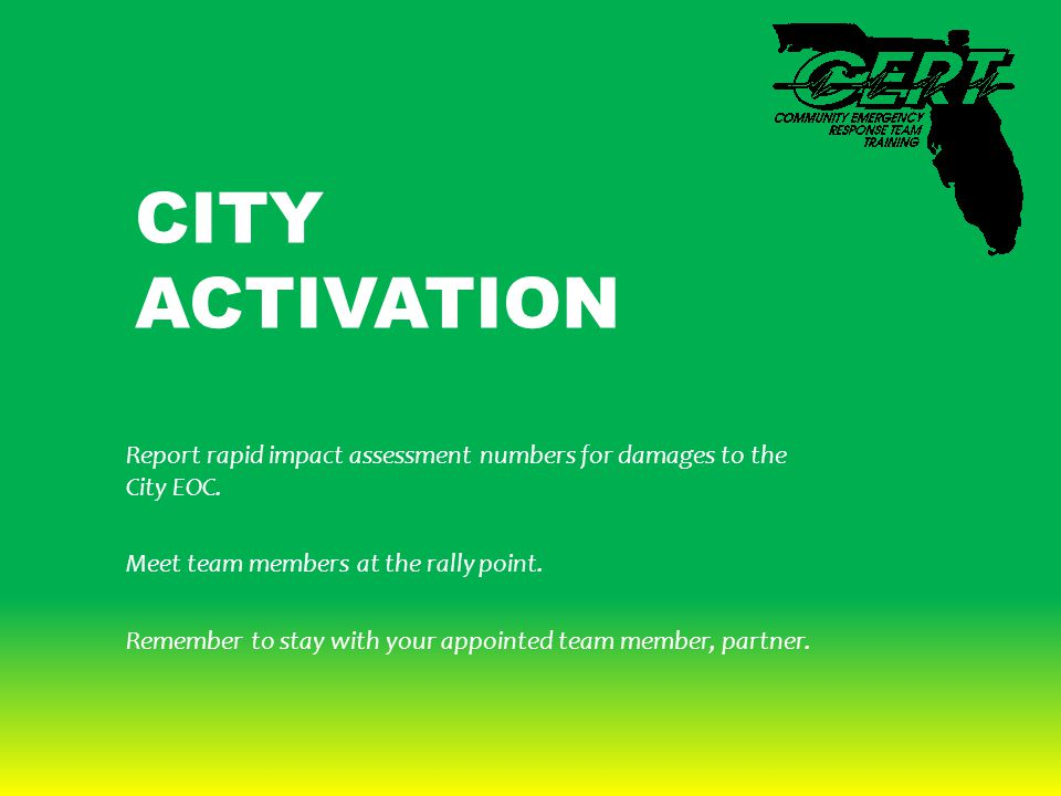 CITY ACTIVATION Report rapid impact assessment numbers for damages to the City EOC.