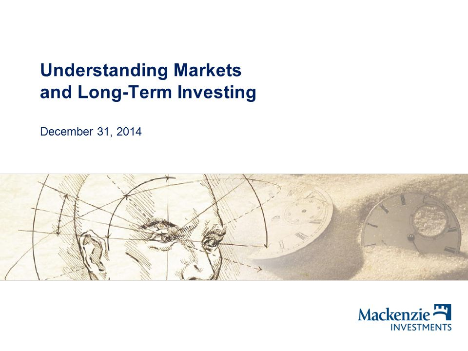 Understanding Markets and Long-Term Investing December 31, 2014