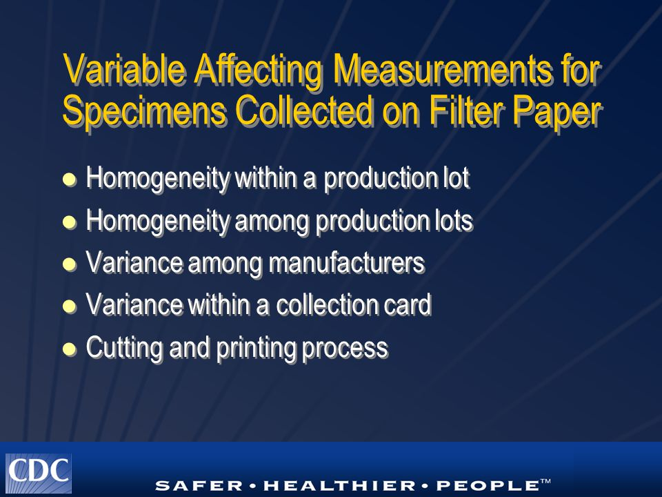 Variable Affecting Measurements for Specimens Collected on Filter Paper Homogeneity within a production lot Homogeneity among production lots Variance