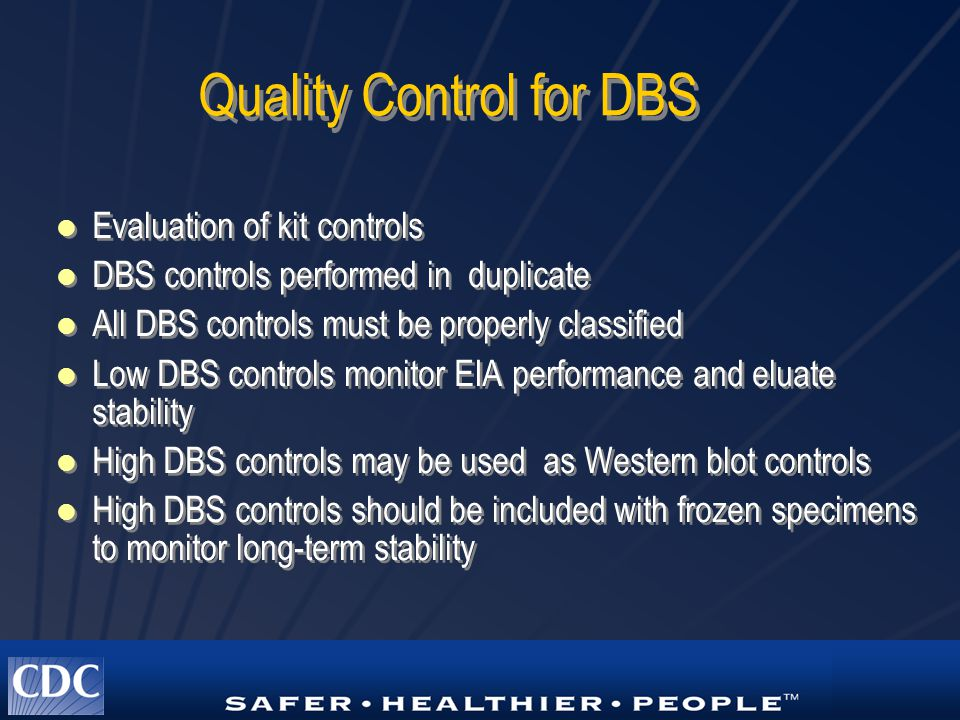 Quality Control for DBS Evaluation of kit controls DBS controls performed in duplicate All DBS controls must be properly classified Low DBS controls m