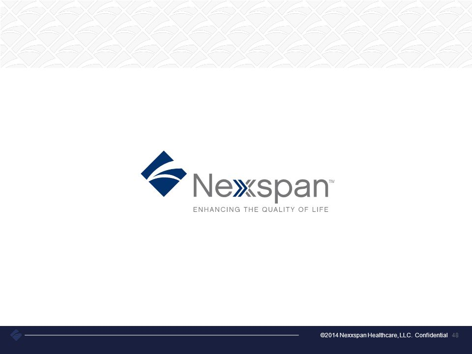 ©2014 Nexxspan Healthcare, LLC. Confidential 48