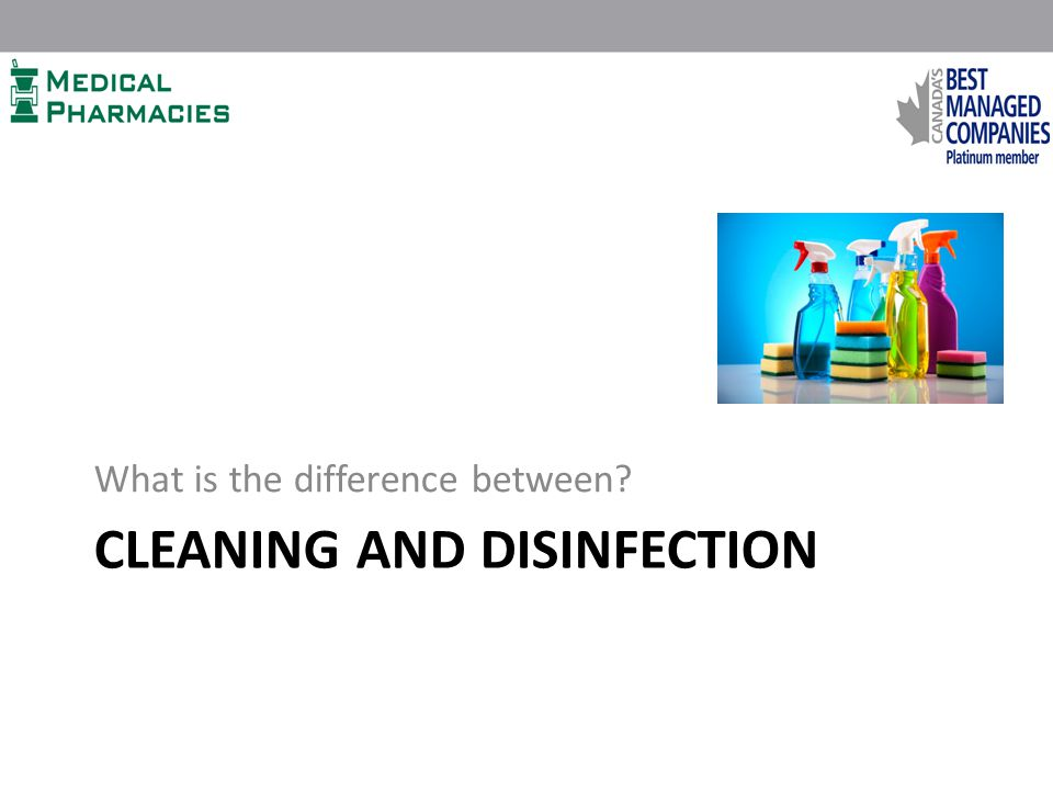 CLEANING AND DISINFECTION What is the difference between?