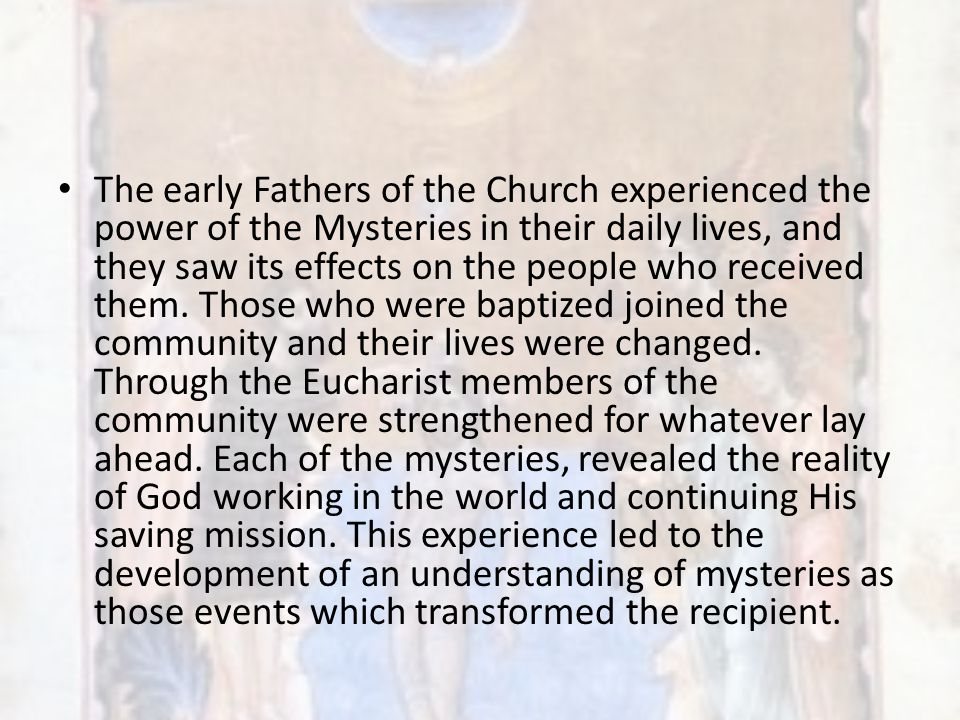 Our Christian life The mysteries of initiation—Baptism, Confirmation, and Holy Communion—are the three primary mysteries, on which the rest of our life as a Christian depends.