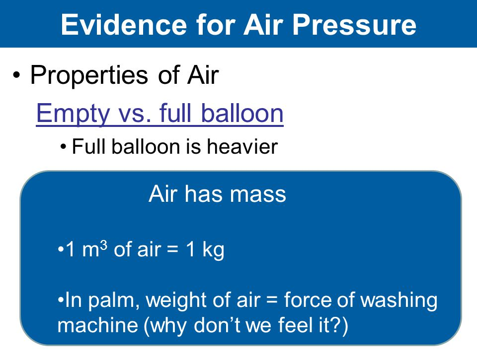 Evidence for Air Pressure Properties of Air Empty vs.