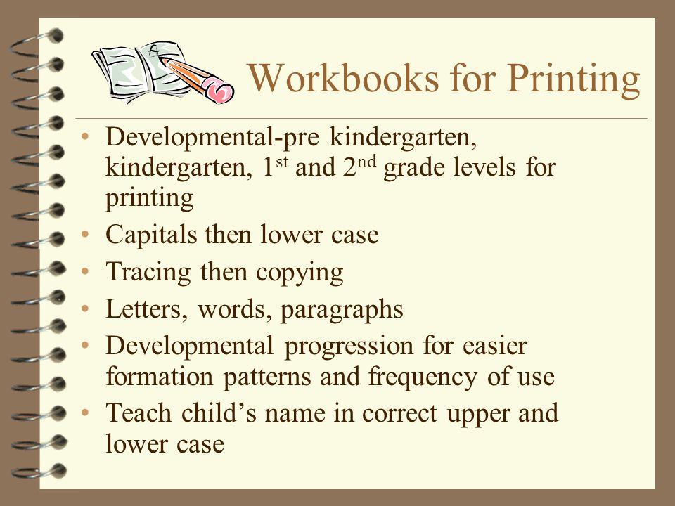 Workbooks for Printing Developmental-pre kindergarten, kindergarten, 1 st and 2 nd grade levels for printing Capitals then lower case Tracing then cop