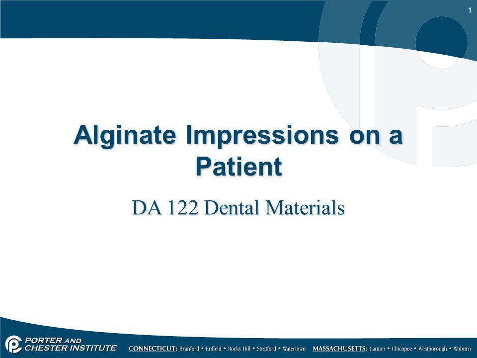 1 Alginate Impressions on a Patient DA 122 Dental Materials