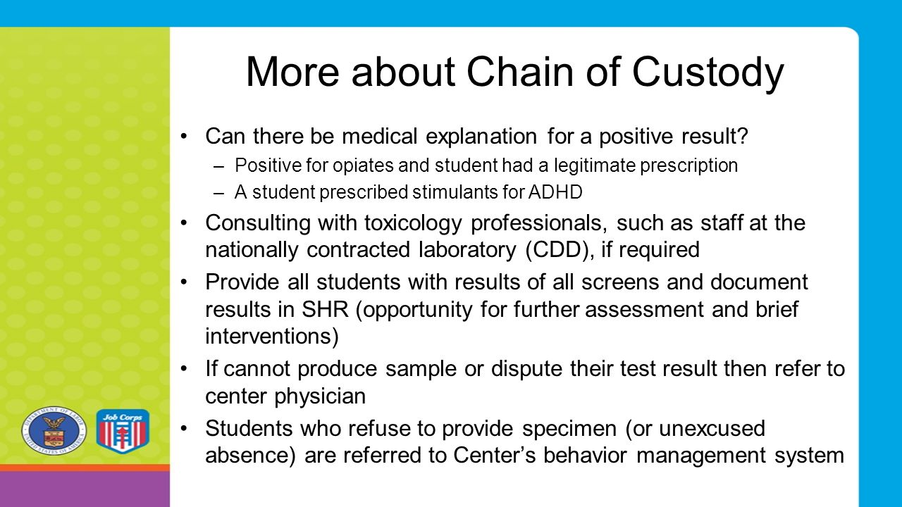 More about Chain of Custody Can there be medical explanation for a positive result.