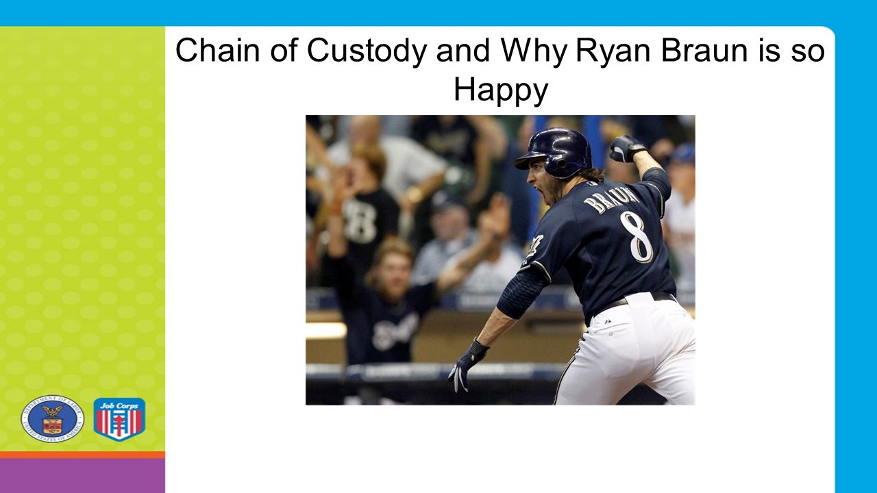 Chain of Custody and Why Ryan Braun is so Happy