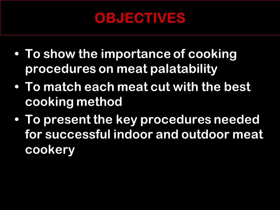 MEAT COOKERY Prepared by: Dr. C. Boyd Ramsey Professor Emeritus