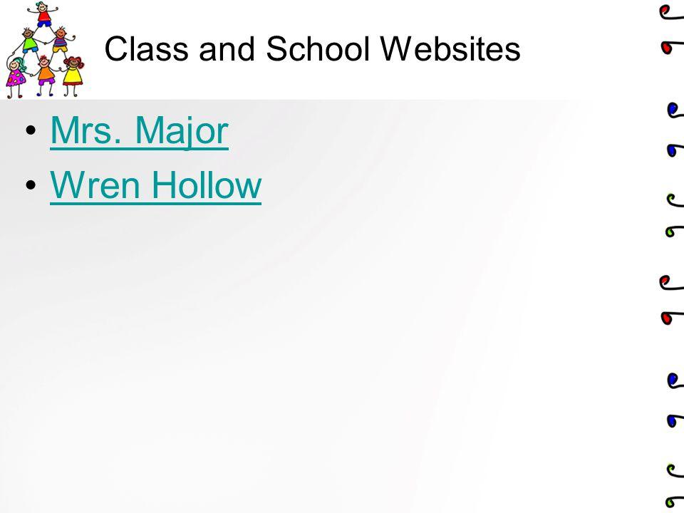 Class and School Websites Mrs. Major Wren Hollow