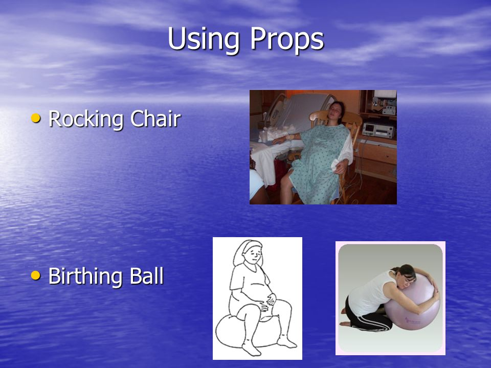 Using Props Rocking Chair Rocking Chair Birthing Ball Birthing Ball