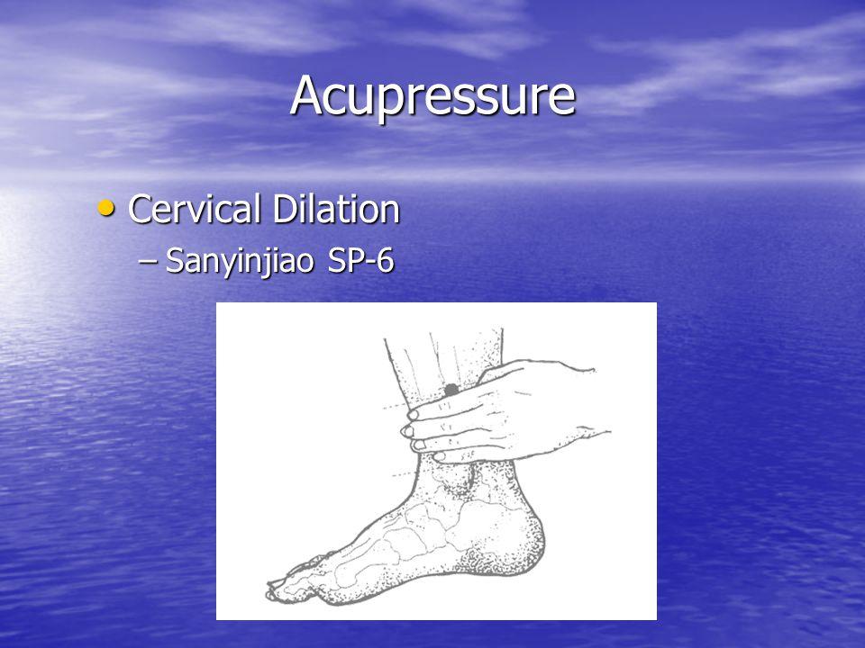 Acupressure Cervical Dilation Cervical Dilation –Sanyinjiao SP-6