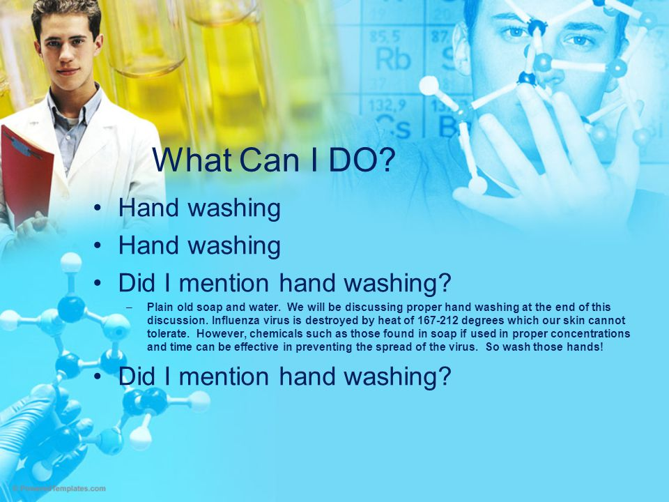 Hand-Washing The CDC (2009) states: –Wet your hands with clean running water and apply soap.