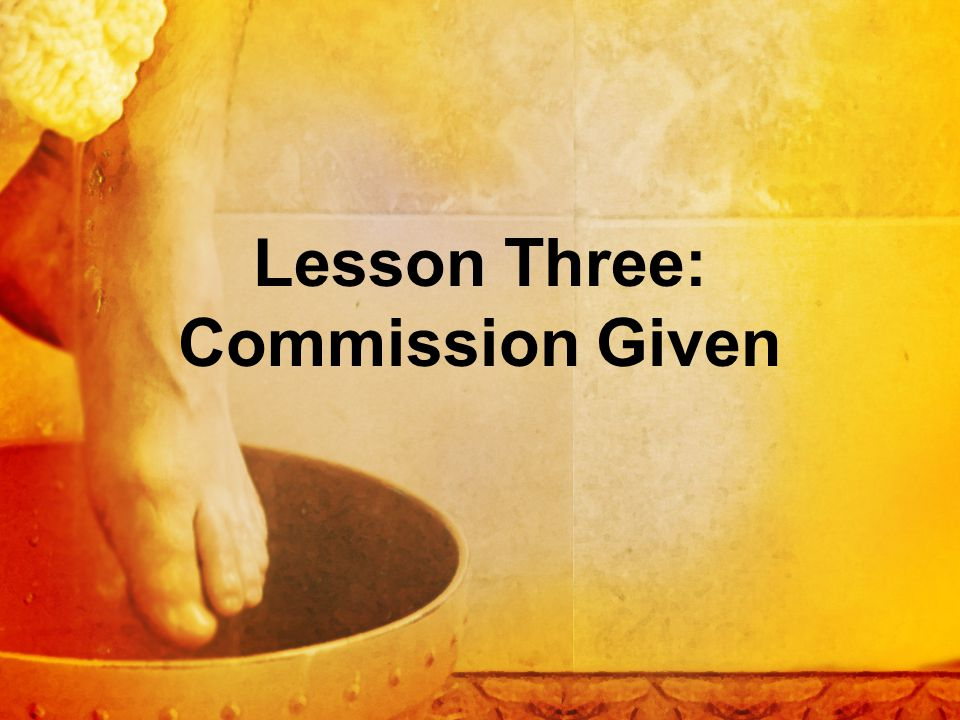 Lesson Three: Commission Given