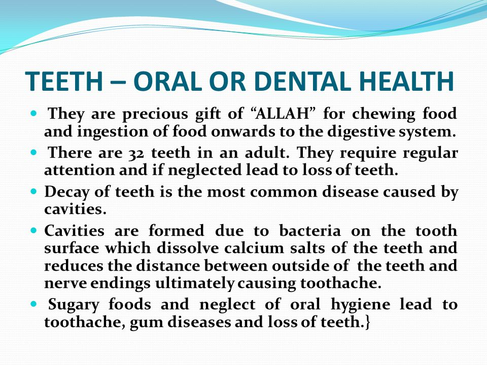 """TEETH – ORAL OR DENTAL HEALTH They are precious gift of """"ALLAH"""" for chewing food and ingestion of food onwards to the digestive system. There are 32 t"""