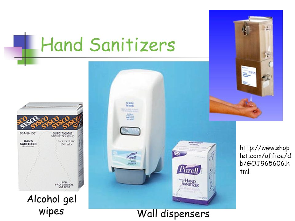 http://ww2.sysco.com/ clean999/S TAR/7990 260.htm Alcohol gel wipes Hand Sanitizers http://www.shop let.com/office/d b/GOJ965606.h tml Wall dispensers