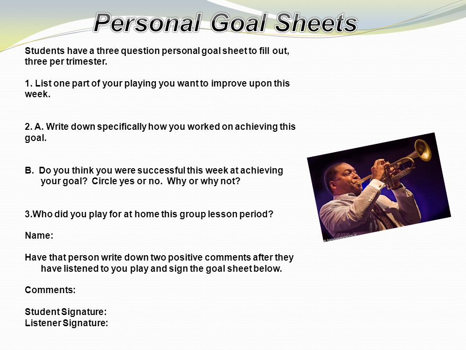 Students have a three question personal goal sheet to fill out, three per trimester.