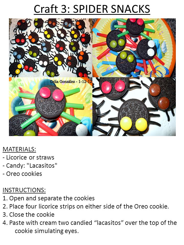 Craft 3: SPIDER SNACKS MATERIALS: - Licorice or straws - Candy: