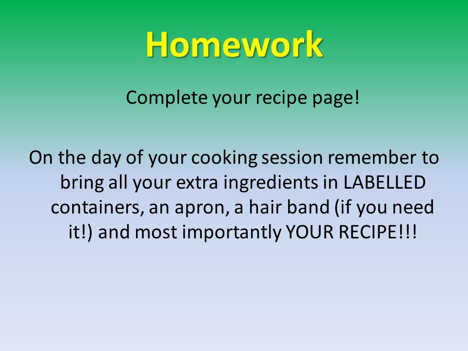 Homework Complete your recipe page.