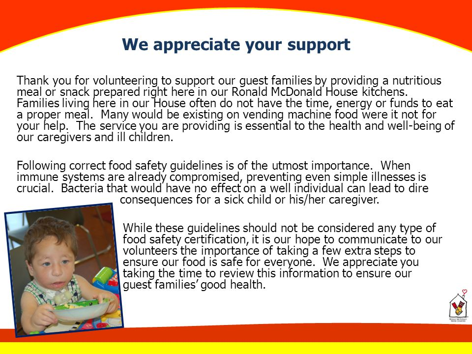 We appreciate your support Thank you for volunteering to support our guest families by providing a nutritious meal or snack prepared right here in our
