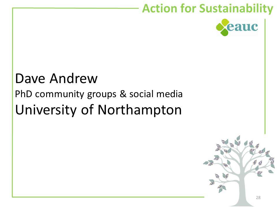 Dave Andrew PhD community groups & social media University of Northampton 28