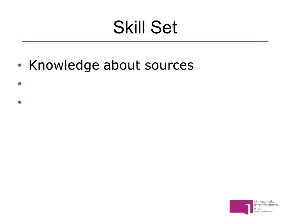 Skill Set Knowledge about sourcesBlank BlaSourcen k