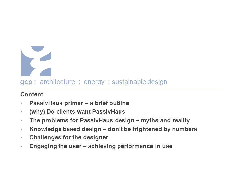 gcp architecture : energy : sustainable design PassivHaus are too simple