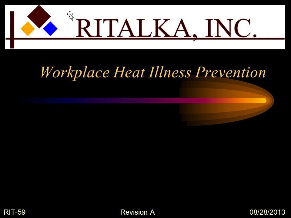 Workplace Heat Illness Prevention RIT-59 Revision A 08/28/2013