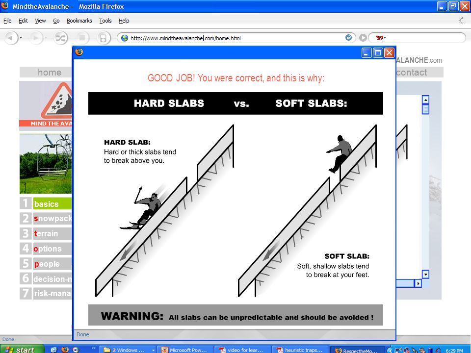 home >> basics >> exercise MindtheAvalanche - exercise homeexperiencesgalleryforumlinkscontact terrain options people risk-management basics decision-making MIND THE AVALANCHE snowpack&weather MIND THE AVALANCHE.com MIND THE AVALANCHE EXERCISE 1: Find three different slabs of about the same size but different strength: a paper towel, a piece of cardboard, and a wooden cutting board.