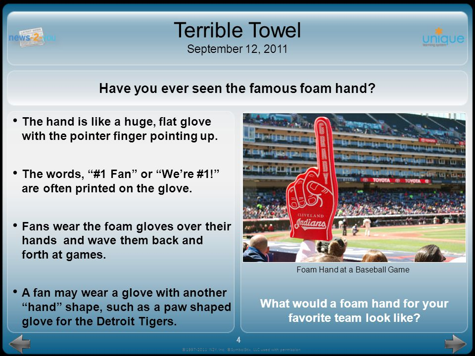Like the Steelers, many teams have used a towel to cheer their team.
