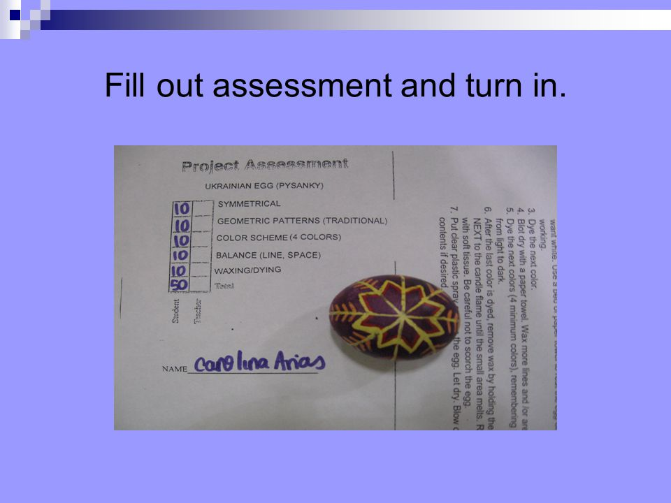 Fill out assessment and turn in.