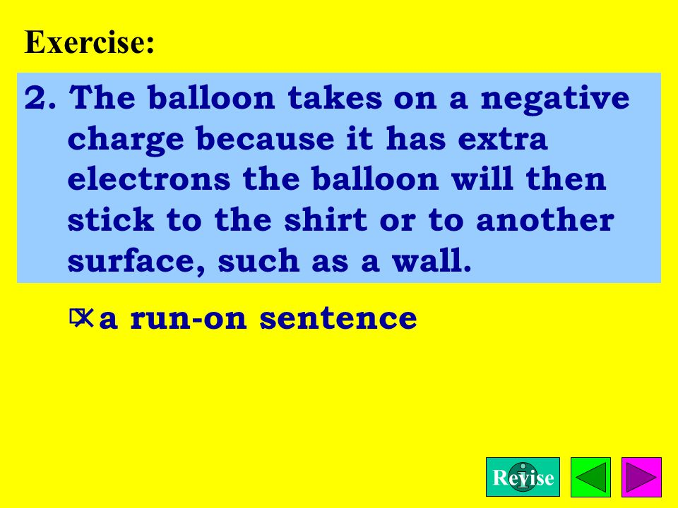 Exercise: Look at the following sentences.