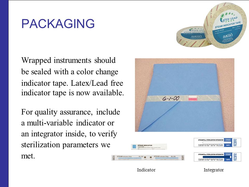 PACKAGING Wrapped trays (being heavier) should be placed on the lower shelf of the sterilizer.