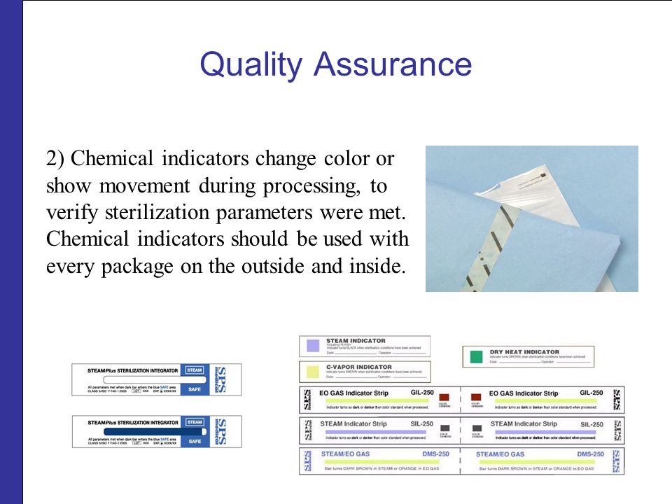 Quality Assurance If your facility has a large steam sterilizer, it is typically a pre-vacuum type sterilizer that requires an air removal check before using.