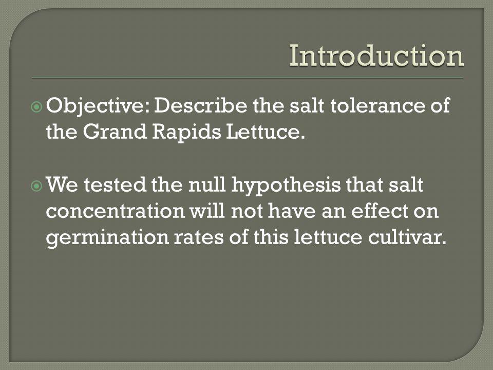  Objective: Describe the salt tolerance of the Grand Rapids Lettuce.