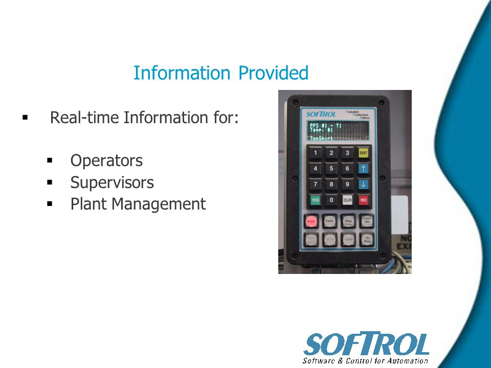 Information Provided   Real-time Information for:   Operators   Supervisors   Plant Management