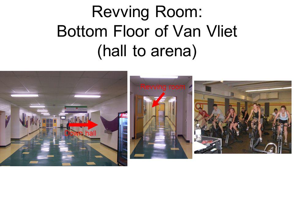 Revving Room: Bottom Floor of Van Vliet (hall to arena) Down hall Revving room
